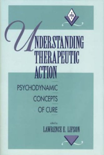 9780881632057: Understanding Therapeutic Action: Psychodynamic Concepts of Cure (Psychoanalytic Inquiry Book Series)