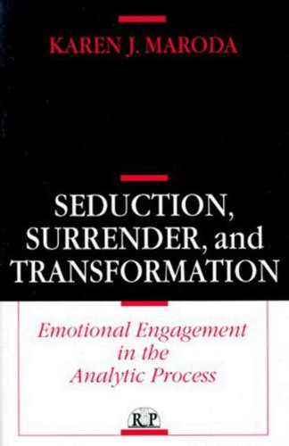 9780881632255: Seduction, Surrender, and Transformation: Emotional Engagement in the Analytic Process (Relational Perspectives Book Series)