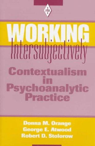 9780881632293: Working Intersubjectively: Contextualism in Psychoanalytic Practice (Psychoanalytic Inquiry)