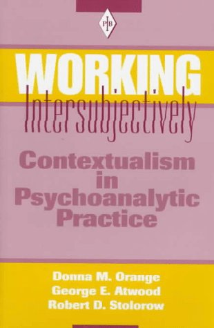 9780881632293: Working Intersubjectively: Contextualism in Psychoanalytic Practice (Psychoanalytic Inquiry Book Series)