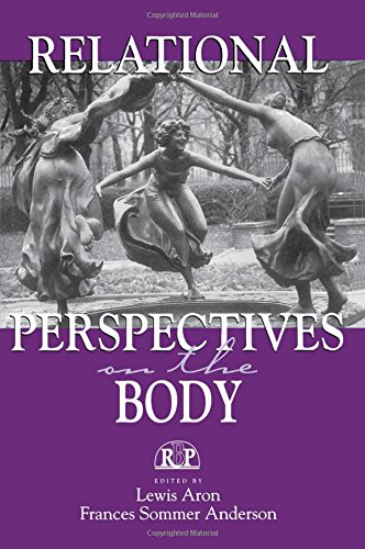 Relational Perspectives on the Body: Lewis Aron; Frances Sommer Anderson (eds)