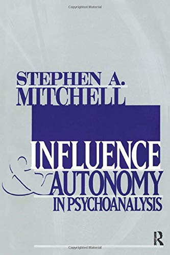 9780881632408: Influence and Autonomy in Psychoanalysis (Relational Perspectives Book Series)