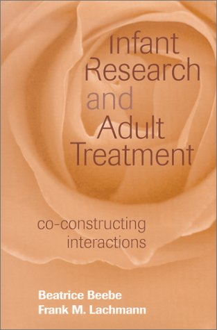 9780881632453: Infant Research and Adult Treatment: Co-constructing Interactions