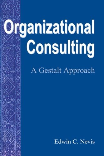 9780881632491: Organizational Consulting: A Gestalt Approach (Gestalt Institute of Cleveland)