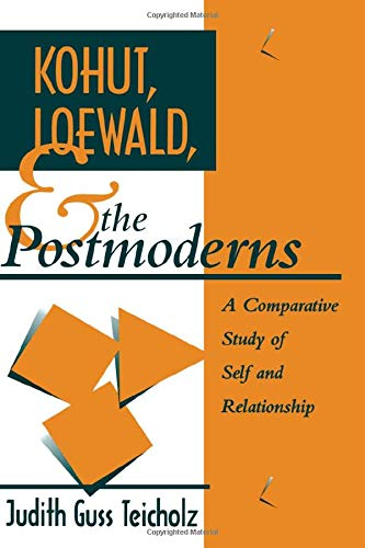 9780881632606: Kohut, Loewald and the Postmoderns: A Comparative Study of Self and Relationship (Psychoanalytic Inquiry Book Series)