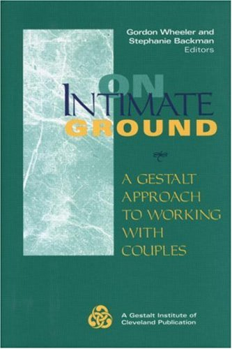 9780881632644: On Intimate Ground: A Gestalt Approach to Working with Couples (Gestalt Institute of Cleveland Book Series)