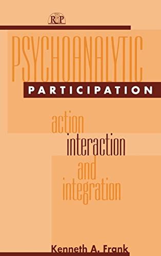 9780881632736: Psychoanalytic Participation: Action, Interaction, and Integration (Relational Perspectives Book Series)