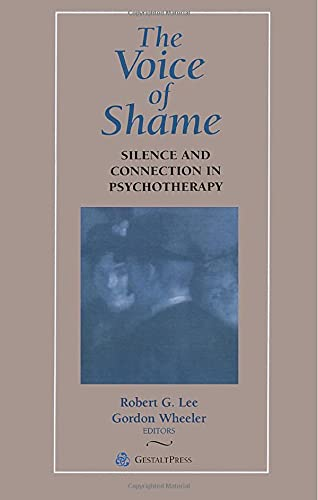9780881632828: The Voice of Shame: Silence and Connection in Psychotherapy (Gestalt Institute of Cleveland Book Series)