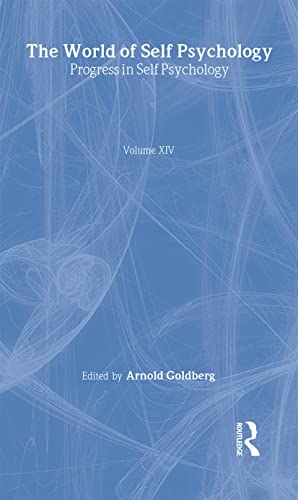 Progress in Self Psychology, V. 14: The World of Self Psychology: Goldberg, Arnold I.