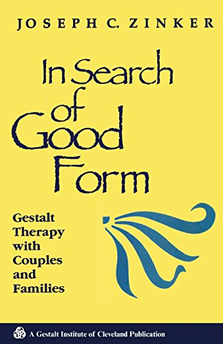 9780881632934: In Search of Good Form: Gestalt Therapy with Couples and Families (Gestalt Institute of Cleveland Book Series)