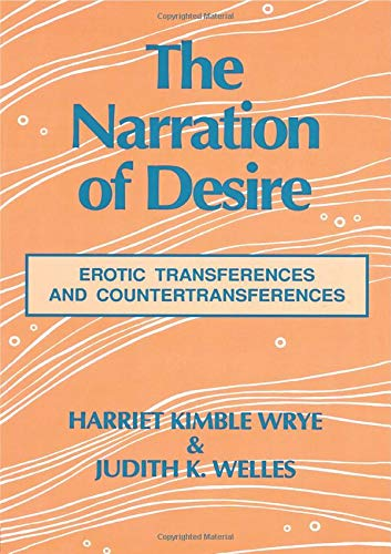 9780881632989: The Narration of Desire: Erotic Transferences and Countertransferences