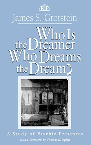 9780881633054: Who Is the Dreamer, Who Dreams the Dream?: A Study of Psychic Presences: Vol 19 (Relational Perspectives Book Series)
