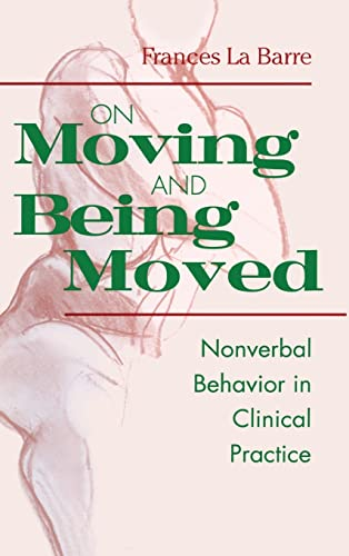 9780881633160: On Moving and Being Moved: Nonverbal Behavior in Clinical Practice