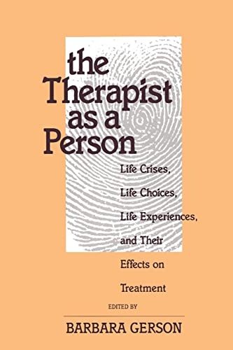 9780881633573: The Therapist as a Person: Life Crises, Life Choices, Life Experiences, and Their Effects on Treatment (Relational Perspectives Book Series)