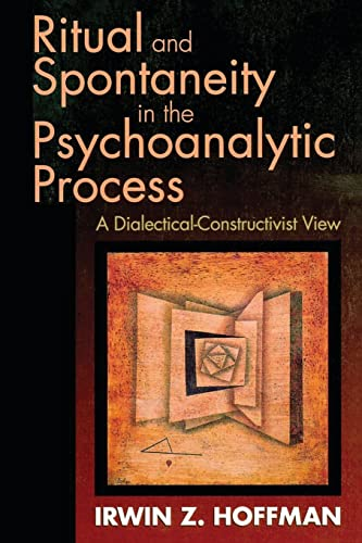 9780881633627: Ritual and Spontaneity in the Psychoanalytic Process (Dialectical-Constructivist View)