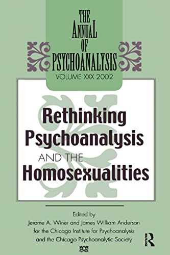 9780881633665: The Annual of Psychoanalysis, V. 30: Rethinking Psychoanalysis and the Homosexualities