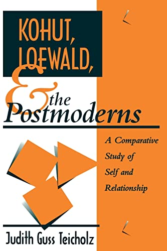 9780881633696: Kohut, Loewald and the Postmoderns: A Comparative Study of Self and Relationship (Psychoanalytic Inquiry Book Series)