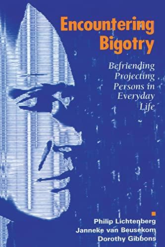 9780881633849: Encountering Bigotry: Befriending Projecting People in Everyday Life