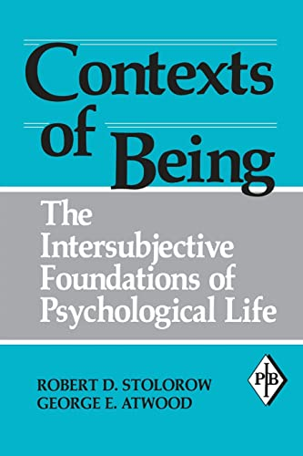 9780881633887: Contexts of Being: The Intersubjective Foundations of Psychological Life (Psychoanalytic Inquiry Book Series)