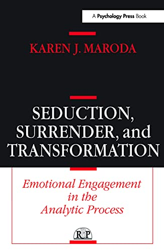9780881633979: Seduction, Surrender, and Transformation: Emotional Engagement in the Analytic Process (Relational Perspectives Book Series)