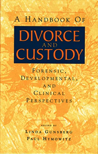 9780881634129: A Handbook of Divorce and Custody: Forensic, Developmental, and Clinical Perspectives