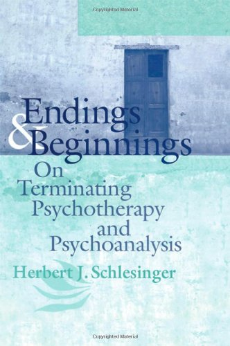 9780881634136: Endings and Beginnings: On Terminating Psychotherapy and Psychoanalysis
