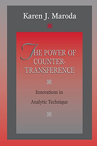 The Power of Countertransference : Innovations in: Karen J. Maroda