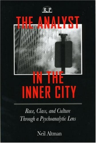 9780881634358: The Analyst in the Inner City: Race, Class, and Culture Through a Psychoanalytic Lens (Relational Perspectives Book Series)