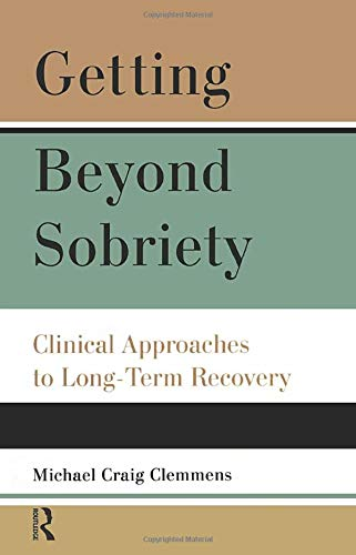 9780881634457: Getting Beyond Sobriety: Clinical Approaches to Long-Term Recovery