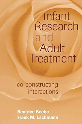 9780881634471: Infant Research and Adult Treatment: Co-constructing Interactions