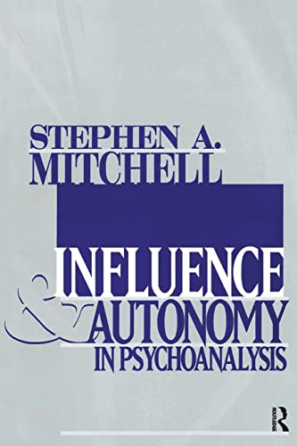9780881634495: Influence and Autonomy in Psychoanalysis (Relational Perspectives Book Series)