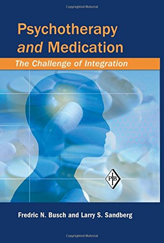 9780881634518: 22: Psychotherapy and Medication: The Challenge of Integration (Psychoanalytic Inquiry Book Series)