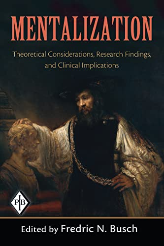 9780881634846: 29: Mentalization: Theoretical Considerations, Research Findings, and Clinical Implications (Psychoanalytic Inquiry Book Series)