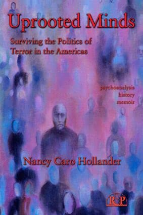 9780881634914: Uprooted Minds: Surviving the Politics of Terror in the Americas (Relational Perspectives Book Series)