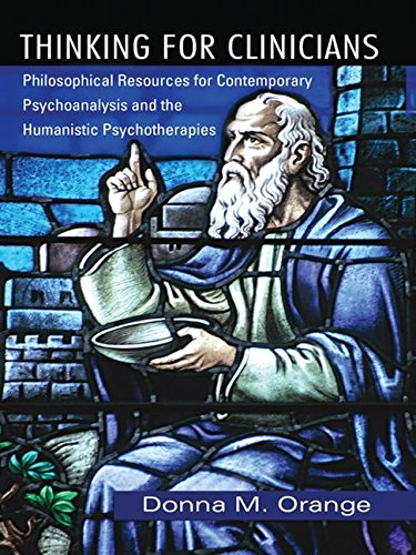 9780881634921: Thinking for Clinicians: Philosophical Resources for Contemporary Psychoanalysis and the Humanistic Psychotherapies