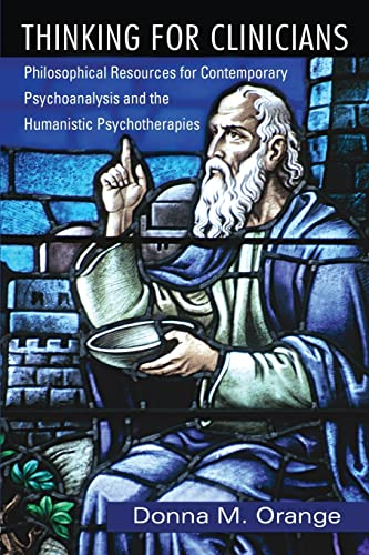 9780881634938: Thinking for Clinicians: Philosophical Resources for Contemporary Psychoanalysis and the Humanistic Psychotherapies
