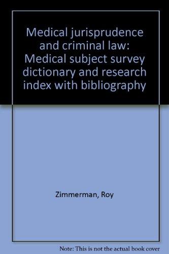 Medical jurisprudence and criminal law: Medical subject: Roy Zimmerman