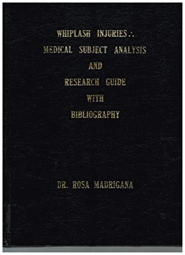 Whiplash Injuries: Medical Subject Analysis and Research Guide With Bibliography: Madrigana, Rosa ...