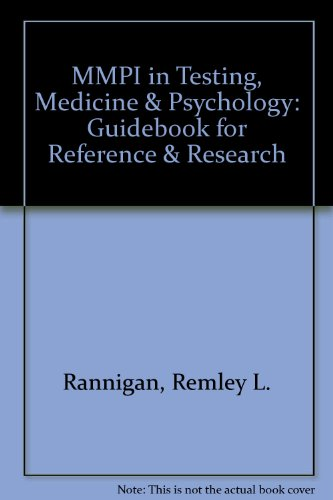 MMPI in Testing, Medicine & Psychology: Guidebook for Reference & Research: Rannigan, ...