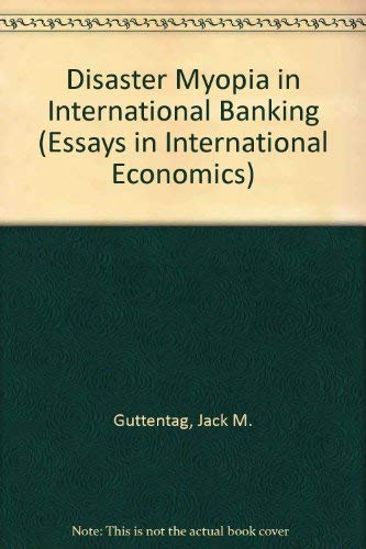 9780881650716: Disaster Myopia in International Banking (Essays in International Economics)