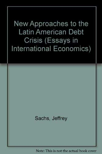 9780881650815: New Approaches to the Latin American Debt Crisis (Essays in International Economics)