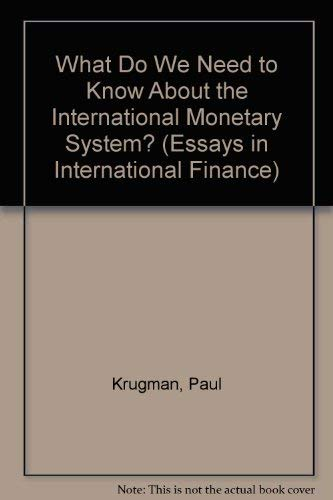 9780881650976: What Do We Need to Know About the International Monetary System?