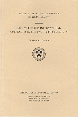 Life at the Top: International Currencies in the Twenty-First Century (Essays in International ...
