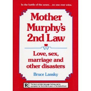 Mother Murphy's 2nd law: Love, sex, marriage,: Lansky, Bruce
