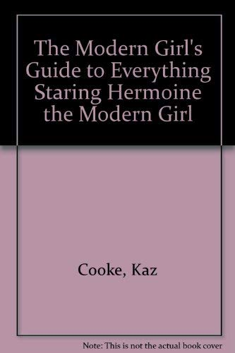 9780881661637: The Modern Girl's Guide to Everything Staring Hermoine the Modern Girl