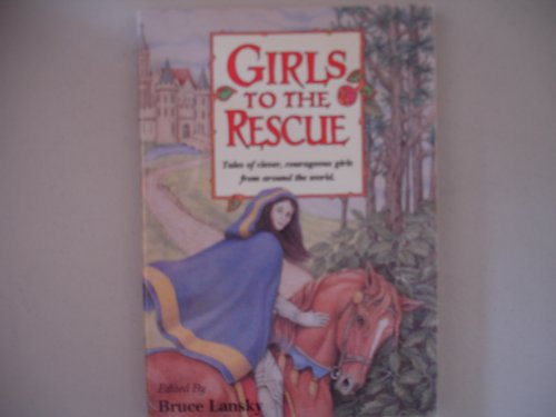 9780881662153: Girls to the Rescue: Tales of Clever, Courageous Girls from Around the World (Bk. 1)