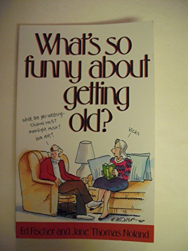 9780881662238: What's So Funny About Getting Old?
