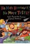 9780881662900: No More Homework! No More Tests: Kids' Favorite Funny School Poems