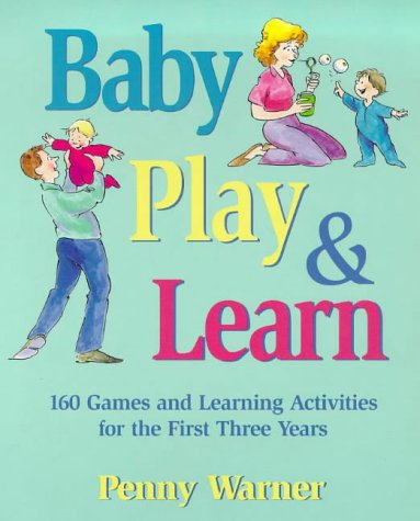 9780881663280: Baby Play and Learn: 106 Games and Learning Activities for the First Three Years