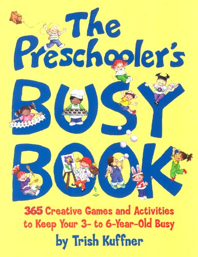 9780881663518: The Preschooler's Busy Book: 365 Creative Games and Activities to Occupy Your 3-To-6-Year-Old